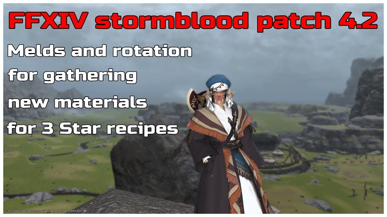 FFXIV stormblood patch 4 2 Gathering melds & rotation for gathering new  materials for 3Star recipes