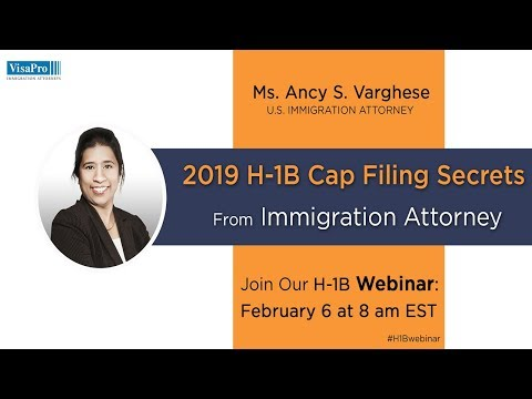 Immigration Webinar: 2019 H1B Cap Filing Secrets From Immigration Attorney