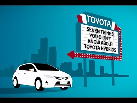 Toyota - Seven Things You Didn't Know About Toyota Hybrids