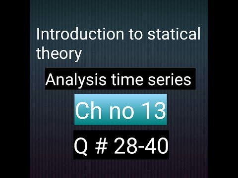 how-to-solve-q-no28-40-ch-no-13-analysis-time-series-introduction-to-statical-theory-bsc-and-bs-hons