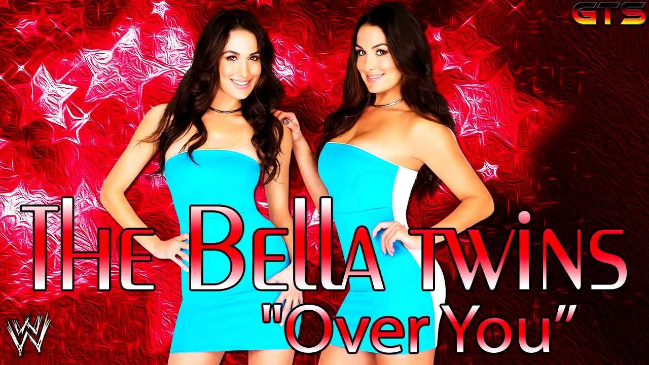The Bella Twins Wwe Custom Theme Song Quot Over You