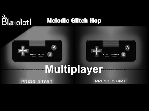 Blaxolotl - Multiplayer [Glitch Hop]