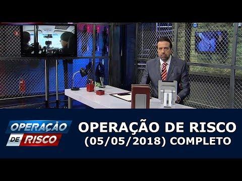 Operação De Risco  (05/05/18) | Completo