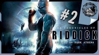 "Хроники Риддика: Нападение на ""Тёмную Афину"" ● Прохождение #2 ● The Chronicles of Riddick"