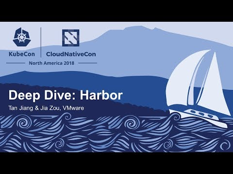 Deep Dive: Harbor - Tan Jiang & Jia Zou, VMware