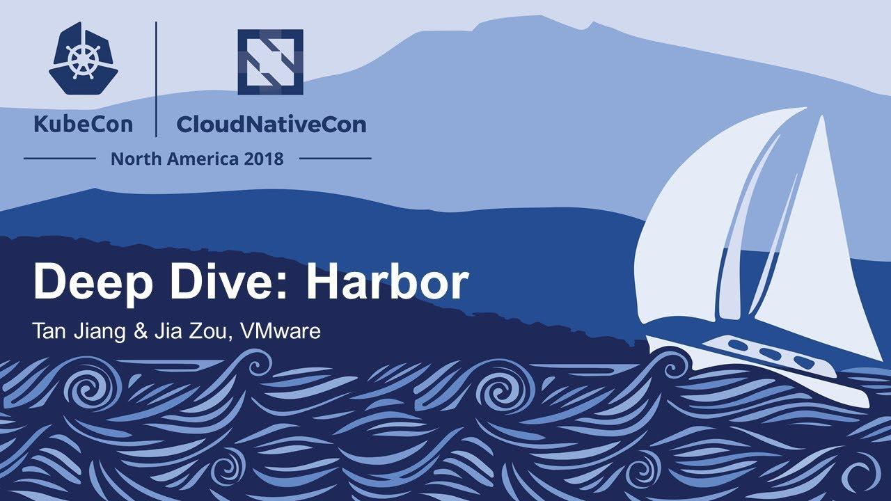 Deep Dive: Harbor - Tan Jiang & Jia Zou, VMware