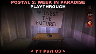 Postal 2 Week In Paradise playthrough 03 (Secrets, No commentary)
