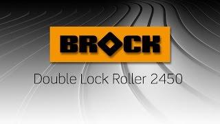 Brock Equipment: 2450 Double Lock Roller