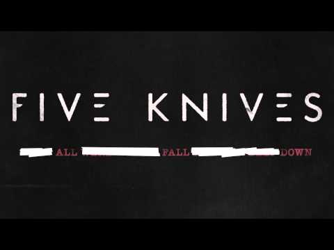 Five Knives - All Fall Down (Audio)