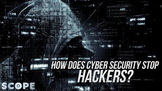 How Does Cyber Security Stop Hacking?   SCOPE TV