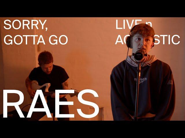 RAES - Sorry, gotta go (Warner Live 'n' Acoustic Session)