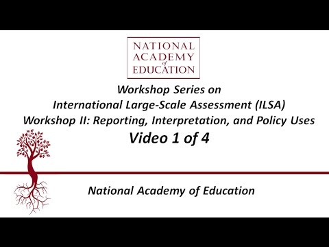 NAEd ILSA Workshop II: Reporting, Interpretation, and Policy Uses (Video 1 of 4)
