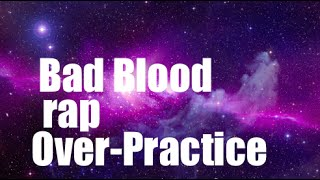 Bad Blood rap over practice