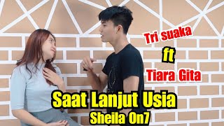 Download SAAT AKU LANJUT USIA - SHEILA ON 7 COVER BY TRI SUAKA