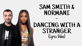 Sam Smith & Normani - Dancing With A Stranger (Lyrics Video)