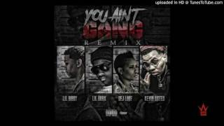 Lil Bibby You Ain't Gang  (Remix) Feat. Kevin Gates, Lil Durk, & DeJ Loaf (WSHH Exclusive - Audio)