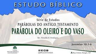 Série Parábolas do Antigo Testamento: Parábola do oleiro e do vaso | Jr 18.1-6
