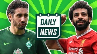 Champions League: Liverpool vs. AS Rom! Werder Bremen: Belfodil Transfer? Marin hebt ab! Daily News