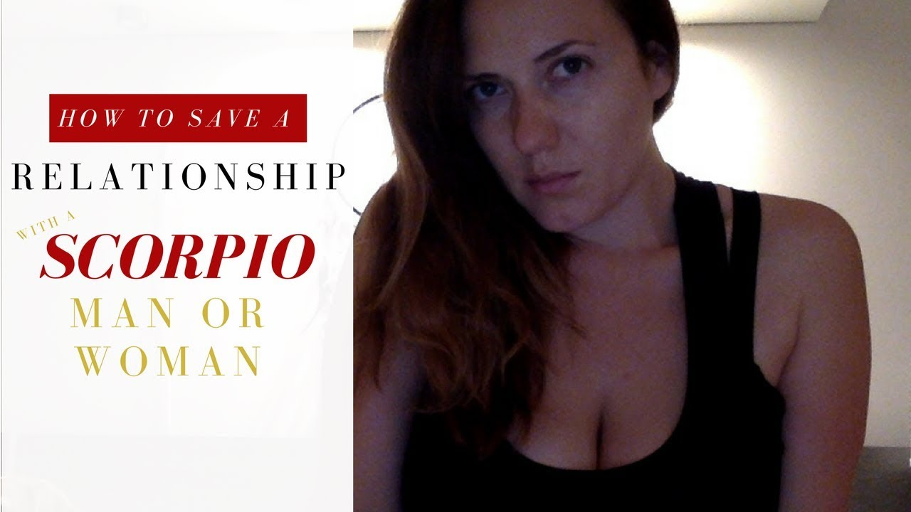 How to Save a Relationship with a Scorpio Man or Woman