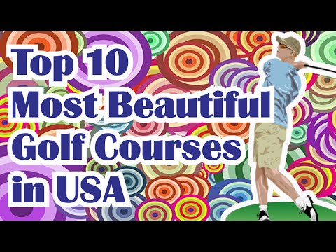 The Top 10 Most Beautiful Golf Courses in USA - Don