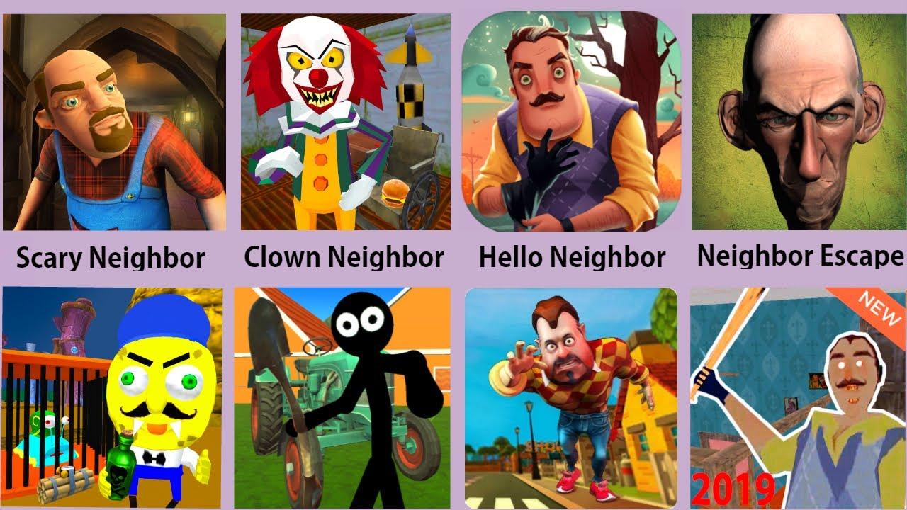Scary Neighbor,Clown Neighbor,Hello Neigbbor,Neighbor Eascape,Dark Riddle,Granny Neighbor