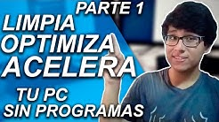 CMO LIMPIAR, OPTIMIZAR Y ACELERAR MI PC SIN PROGRAMAS PARA WINDOWS 10, 8 Y 7  PARTE 1