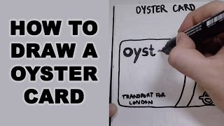 How to Draw a Oyster Card