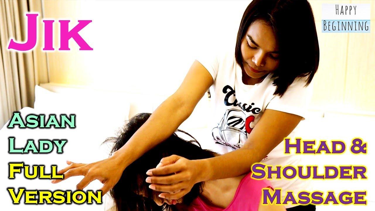Head and Shoulder Massage JIK and Asian Lady FULL VERSION - (Bangkok, Thailand)