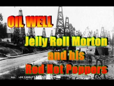 Jelly Roll Morton & His Red Hot Peppers ~ Oil Well ~ 1930