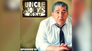 #019 - UNCLE JOEY'S JOINT by Joey Diaz