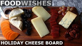 Holiday Cheese Board - Food Wishes