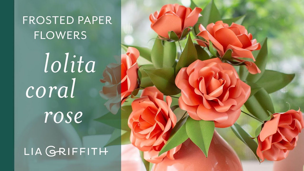 Video Tutorial: Frosted Paper Lolita Coral Rose