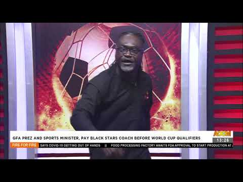GFA Prez and Sports Minister, Pay Black Stars Coach before World Cup Qualifiers - AdomTV (27-8-21)