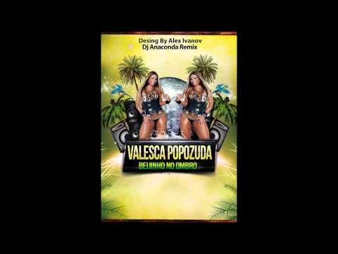 Valesca Popozuda - Beijinho No Ombro (Dj Anaconda& Mc Taty Agressivo Remix)