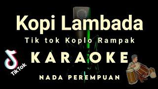 KOPI LAMBADA | RASA TIK TOK ( Koplo Rampak ) | KARAOKE tanpa vokal LIRIK ,HD