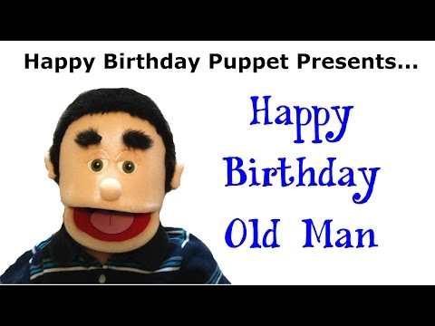 Funny Happy Birthday Old Man - Birthday Song - YouTube