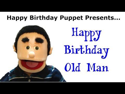 Funny Happy Birthday Old Man Birthday Song Youtube