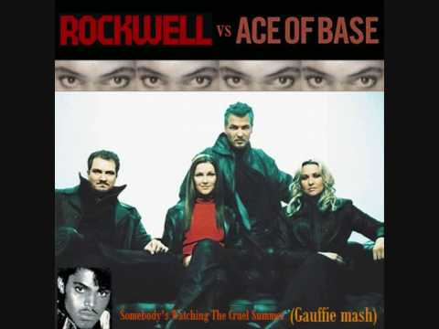 ROCKWELL vs ACE OF BASE - Somebody's Watching The Cruel Summer (Gauffie mash)