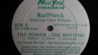 Ruffneck Featuring Cheri Williams - The Power - The Rhythm