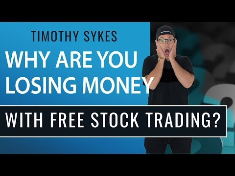 Why You Are Losing Money with Free Stock Trading?