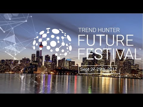 Future Festival Innovation Conference 2017 - Trend Hunter's Epic 3 Day Event