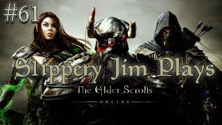 S1ippery Jim Plays: Elder Scrolls Online Ep.61 | Meatloaf Surprise