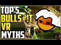 TOP 5 VR MYTHS BUSTED | Why Virtual Reality is worth it right now