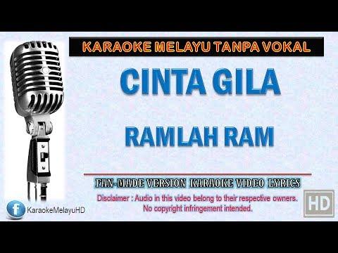 Ramlah Ram - Cinta Gila | Karaoke | Tanpa Vokal | Minus One | Lirik Video HD