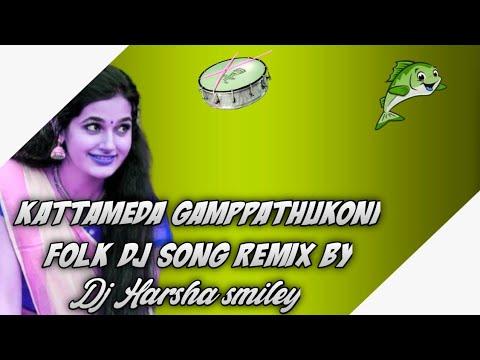 #kattamedha-gamppathukoni-folk-song-mix-by-dj-harsha-smiley#telugufolkdjsongs