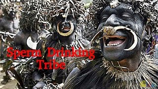 Repeat youtube video Semen Drinking Tribe