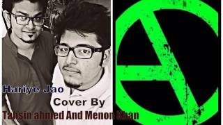 Hariye Jao Cover By Menon Khan And Tahsin Ahmed Arbovirus