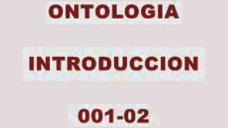 ONTOLOGIA 001 INTRODUCCION 02.wmv