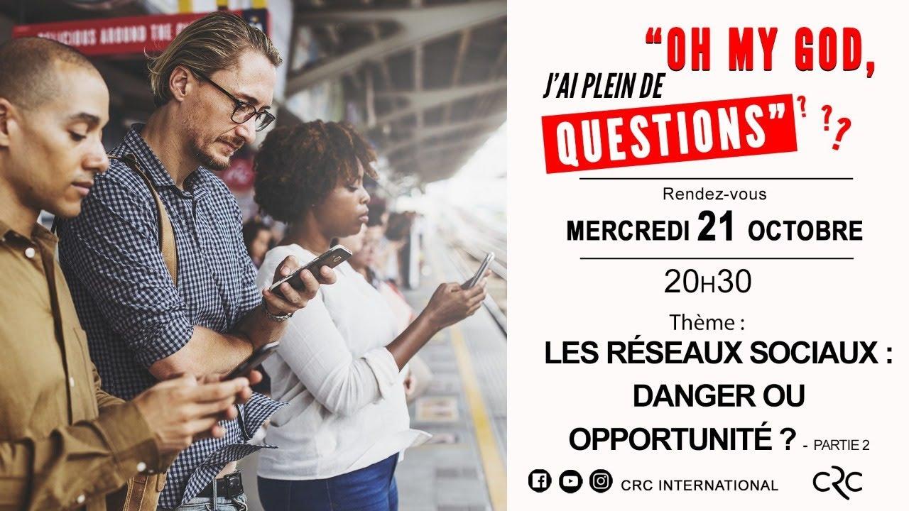 Les réseaux sociaux : danger ou opportunité ? [21 octobre 2020] (2ème Partie)