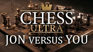 Chess Ultra - Jon versus You - A Knight to Remember